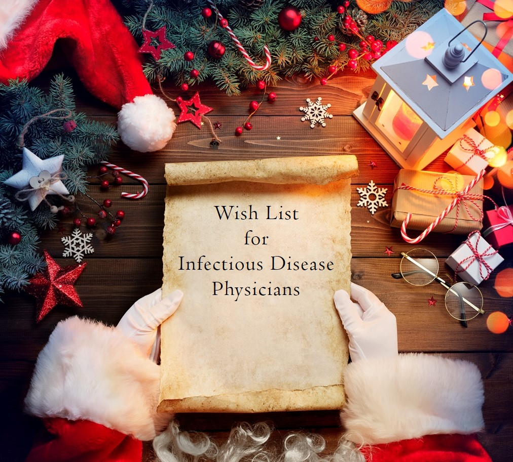 The Infectious Disease Physician's Holiday Wish List