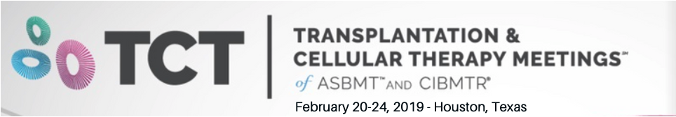 2019 TCT | Transplantation & Cellular Therapy Meetings of ASTCT and CIBMTR