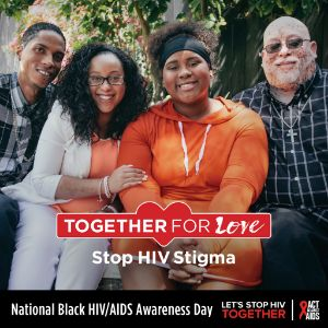 National Black HIV/AIDS Awareness Day: Stop the Stigma